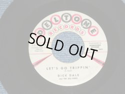 "画像1: DICK DALE and THE DEL-TONES - LET'S GO TRIPPIN' : DEL-TONE ROCK  ( Ex/Ex ) / 1961 US AMERICA ORIGINAL  Used 7"" Single"