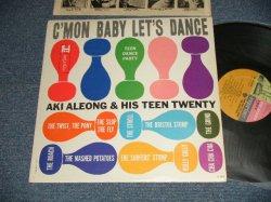 画像1: AKI ALEONG & HIS TEEN TWENTRY - C'MON BABY LET'S DANCE (Ex++/Ex+++  EDSP) / 1962 US AMERICA ORIGINAL MONO Used LP